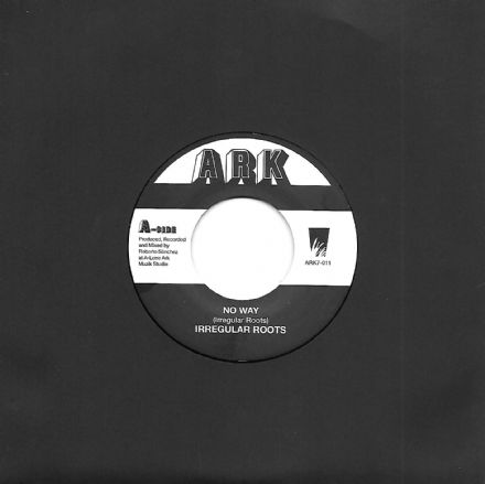 Irregular Roots - No Way / No Way Dub (Ark) 7